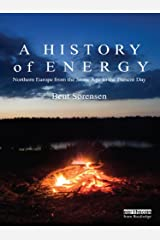 A History of Energy: Northern Europe from the Stone Age to the Present Day Kindle Edition
