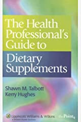 The Health Professional's Guide to Dietary Supplements Paperback