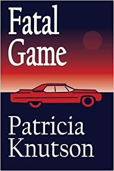 Fatal Game by Patricia Knutson (2013-11-25)