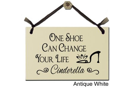 Wrapped In A Cloud One Shoe Can Change Your Life - Cinderella- Decorative Sign S-152-W]()