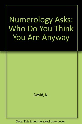 Numerology Asks: Who Do You Think You Are Anyway