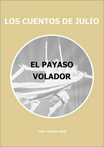 Amazon.com: EL PAYASO VOLADOR (LOS CUENTOS DE JULIO nº 10 ...