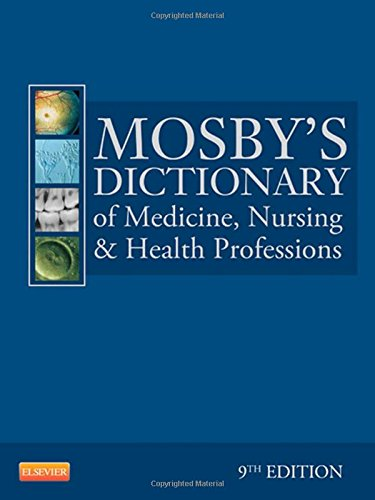 Mosbys Dictionary Of Medicine  Nursing   Health Professions  9Th Edition