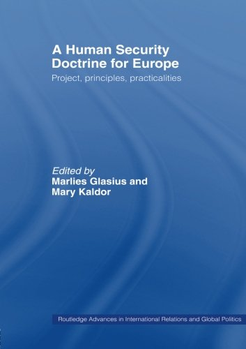 A Human Security Doctrine for Europe: Project, Principles, Practicalities (Routledge Advances in International Relations