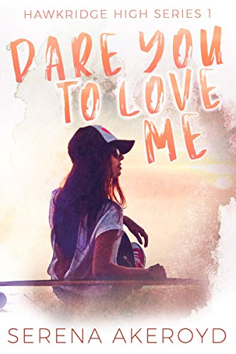 Dare You To Love Me by Serena Akeroyd