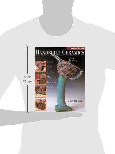 Handbuilt Ceramics: Pinching * Coiling * Extruding * Molding * Slip Casting * Slab Work( A Lark Ceramics Book)