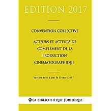 Convention collective Acteurs et acteurs de complément de la production cinématographique (French Edition)