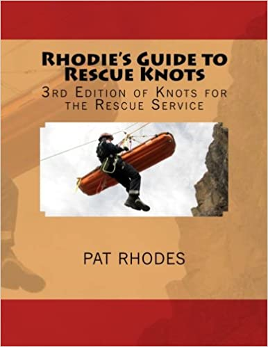 3rd Edition of Knots for the Rescue Service Rhodies Guide to Rescue Knots