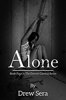 Alone: Book 4 in The Everett Gaming Series by [Sera, Drew]