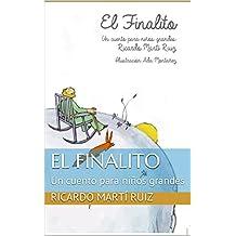 El Finalito: Un cuento para niños grandes (El principito nº 2) (Spanish Edition)