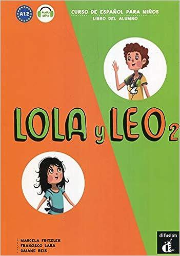 Lola Y Leo Libro Del Alumno Audio Mp3 Descargable 2 A12 Amazon