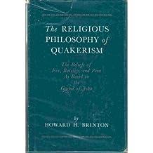 The Religious Philosophy of Quakerism