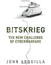 Bitskrieg: The New Challenge of Cyberwarfare