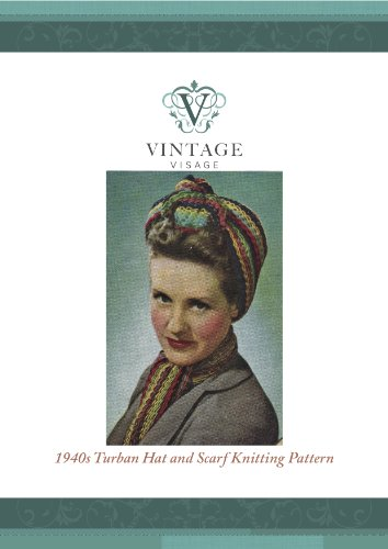 How to knit a 1940s style Turban Hat & Scarf from odds and ends of ()
