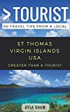 Greater Than a Tourist- St Thomas United States Virgin Islands USA: 50 Travel Tips from a Local