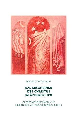 das-erscheinen-des-christus-im-therischen-geisteswissenschaftliche-aspekte-der-therischen-wiederkunft