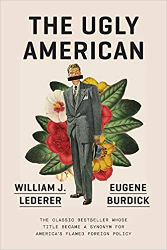 The Ugly American Burdick Eugene Lederer William J 9780393356724 Amazon Com Books Adjective.(ˈʌgli) displeasing to the senses. the ugly american burdick eugene