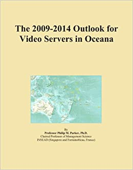 The 2009-2014 Outlook for Video Servers in Oceana