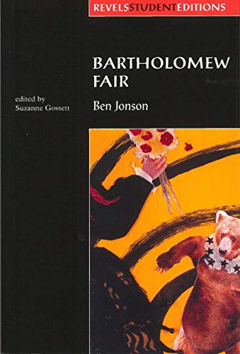 Bartholomew Fair (Revels Student Edition): By Ben Jonson (Revels Student Editions)