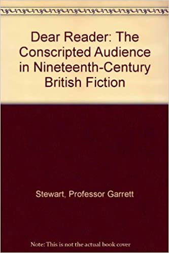 Dear Reader: The Conscripted Audience in Nineteenth-Century British Fiction
