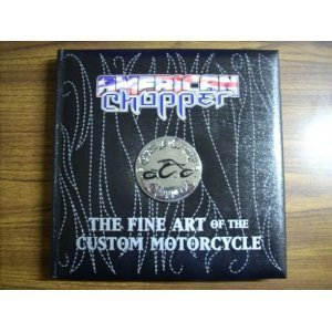 American Chopper: The Fine Art of The Custom Motorcycle