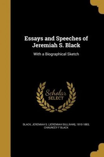 Download Essays and Speeches of Jeremiah S. Black ebook