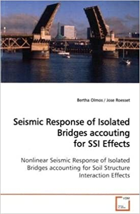 Seismic Response of Isolated Bridges accouting for SSI Effects: Nonlinear Seismic Response of Isolated Bridges accounting for Soil Structure Interaction Effects
