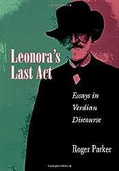 Leonora's Last Act - Essays in Verdian Discourse
