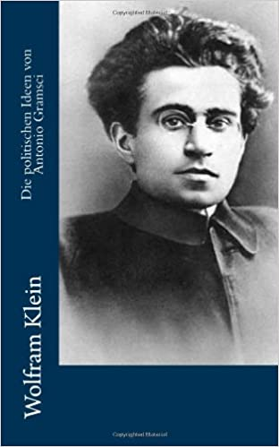 Die politischen Ideen von Antonio Gramsci