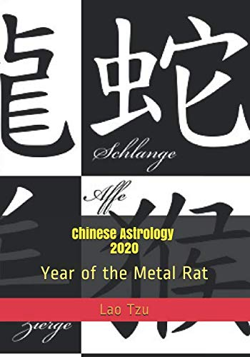 Chinese Astrology 2020: Year of the Metal Rat (2020 Horoscopes) ()