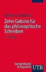 Zehn Gebote für das philosophische Schreiben: Ratschläge für Philosophiestudierende zum Verfassen wissenschaftlicher Arbeiten von Dietmar Hübner (2012) Taschenbuch