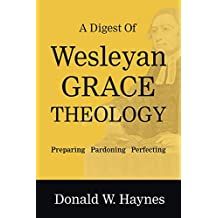 A Digest of Wesleyan Grace Theology