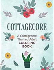 Cottagecore: A Cottagecore Themed Adult Coloring Book