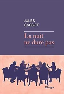 La nuit ne dure pas, Gassot, Jules