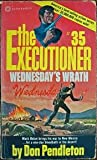 Wednesday's Wrath, Don Pendleton, 0523418019