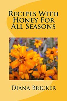 Recipes With Honey - For All Seasons by [Bricker, Diana]
