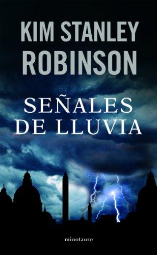 Señales de lluvia (Biblioteca Kim Stanley Robinson) Kim Stanley Robinson