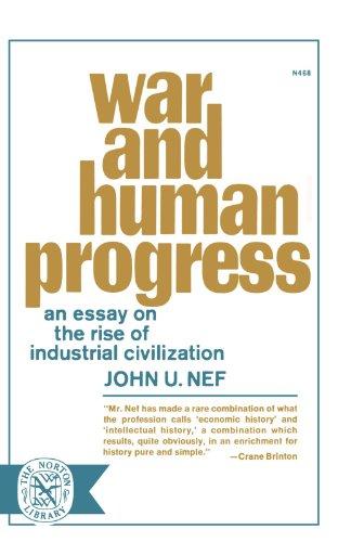 War And Human Progress by John U. Nef