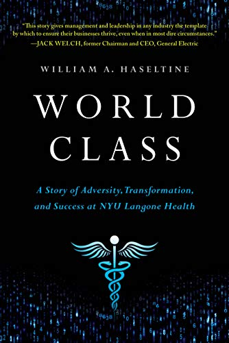 (World Class: A Story of Adversity, Transformation, and Success at NYU Langone Health)