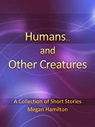 Humans and Other Creatures