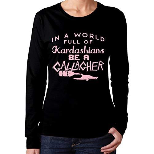 in A World Full of Kardashians Be A Gallagher Women Long Sleeve T-Shirt Black