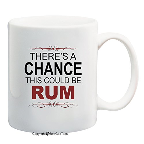 theres-a-chance-this-could-be-rum-funny-coffee-mug-or-tea-cup-by-beegeetees-11-oz