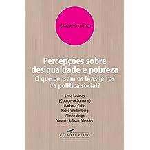 Percepções sobre desigualdade e pobreza: O que pensam os brasileiros da política social? (Pensamento crítico) (Portuguese Edition)