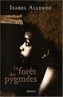 La forêt des Pygmées, Allende, Isabel