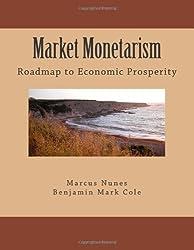 Market Monetarism: Roadmap to Economic Prosperity