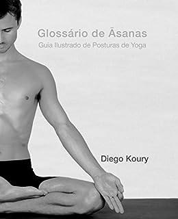 Glossário de Asanas: Guia Ilustrado de Posturas de Yoga ...