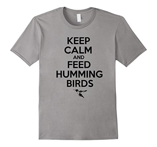Price comparison product image Mens KEEP CALM AND FEED HUMMINGBIRDS Shirt / Funny Nectar Gift T 3XL Slate