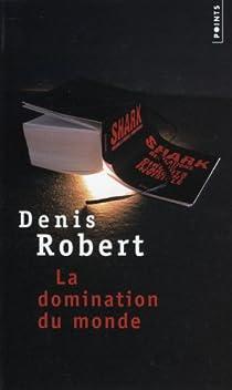 La domination du monde par Robert