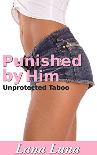 Punished by Him (Steamy Taboo Romance)