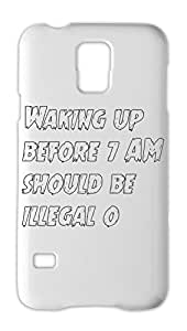 Waking up before 7 AM should be illegal o Samsung Galaxy S5 Plastic Case